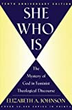 She Who Is: The Mystery of God in Feminist Theological Discourse