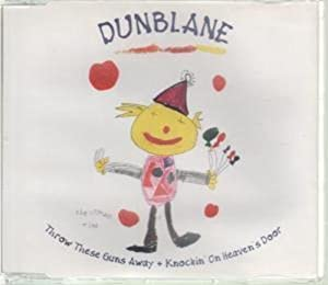Dunblane - Throw These Guns Away + Knockin' On Heaven's Door