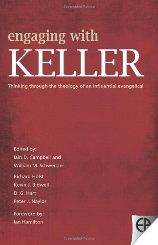 Engaging with Keller: Thinking Through the Theology of an Influential Evangelical