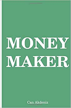 Money Maker: Seven Step Plan To Financial Freedom