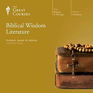 Biblical Wisdom Literature | [The Great Courses]