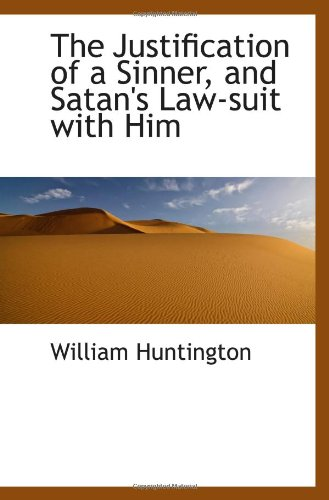 The Justification of a Sinner, and Satan's Law-suit with Him