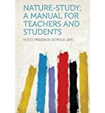 img - for Nature-Study; A Manual for Teachers and Students(Paperback) - 2013 Edition book / textbook / text book