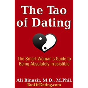 Dating, Relationships, Love/Romance, Kindle Store, eBooks, Religion/Spirituality, Eastern Philosophy, Advice/How-to, Health, Mind/Body, The Tao of Dating: The Smart Woman's Guide to Being Absolutely Irresistible