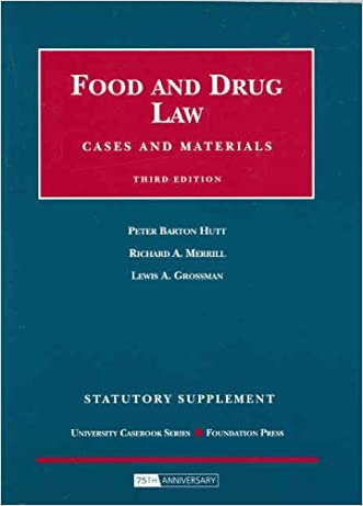 Food and Drug Law, Cases and Materials, 3d Edition, Statutory Supplement (University Casebooks)