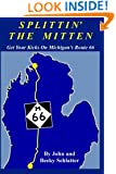 Splittin' The Mitten: Get Your Kicks on   Michigan's Route-66: Full color edition