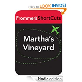 Martha's Vineyard, Massachusetts: Frommer's ShortCuts: Frommer's Shortcuts Series, Book 519