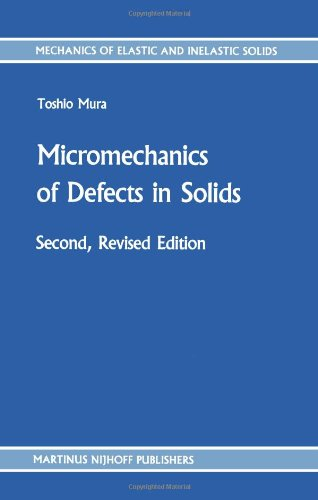 Micromechanics of Defects in Solids Mechanics of Elastic and Inelastic Solids