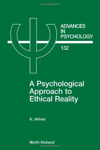 A Psychological Approach to Ethical Reality (Advances in Psychology S.)