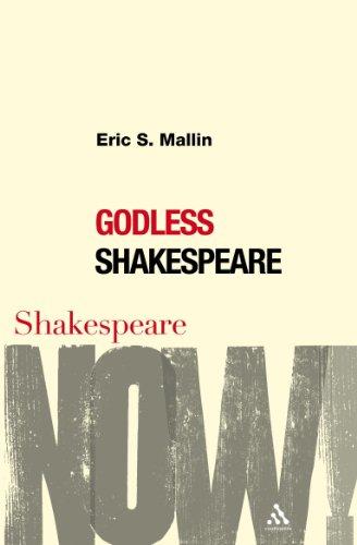 Godless Shakespeare (Shakespeare Now!)