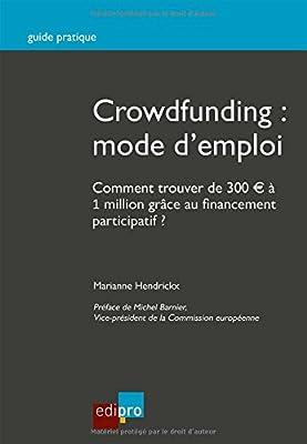 Crowdfunding : mode d'emploi de Marianne Hendrickx