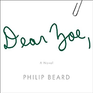 Dear Zoe: A Novel | [Philip Beard]