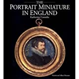 The Portrait Miniature in England