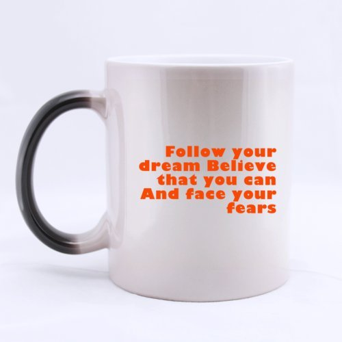 Ceramic Morphing Mug With Belief Follow Your Dream Believe That You Can And Face Your Fears Sliver 11 Ounces Heat Sensitive Color Changing Mug - Great Gift Idea