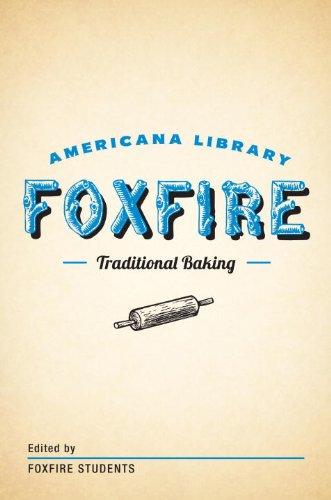 Traditional Baking: The Foxfire Americana Library (2) PDF