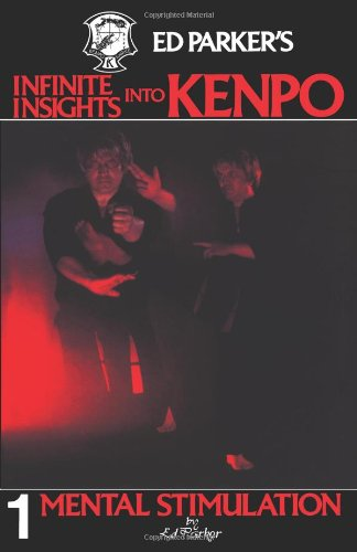 Ed Parker's Infinite Insights Into Kenpo: Mental Stimulation: Volume 1