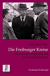 Die Freiburger Kreise: Akademischer Widerstand und Soziale Marktwirtschaft