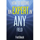 How to Become an EXPERT in ANY Field ~ Fred Gleeck
