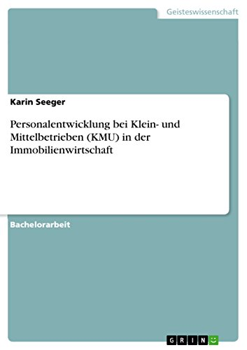 personalentwicklung-bei-klein-und-mittelbetrieben-kmu-in-der-immobilienwirtschaft-german-edition