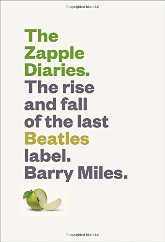 the rise and fall of the beatles Read the new book the zapple diaries: the rise and fall of the last beatles label barry miles book online check link  .