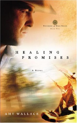 Healing Promises (Defenders of Hope Series #2), Amy N. Wallace
