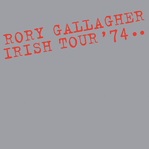 Rory Gallagher - Irish Tour '74 (2014) [FLAC] Download