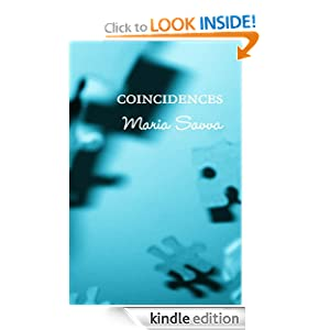 Free Kindle Book: Coincidences, by Maria Savva. Publisher: Rose and Freedom Books; Second Edition edition (July 7, 2012)