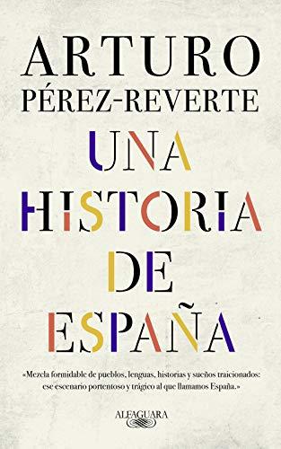 Una historia de España / A History of Spain  [Perez-Reverte, Arturo] (Tapa Dura)