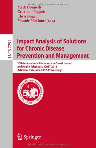 Impact Analysis of Solutions for Chronic Disease Prevention and Management: 10th International Conference on Smart Homes and Health Telematics, ICOST 2012, Artimino, Tuscany, Italy, June 12-15, Proceedings