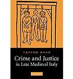 img - for { [ CRIME AND JUSTICE IN LATE MEDIEVAL ITALY[ CRIME AND JUSTICE IN LATE MEDIEVAL ITALY ] BY DEAN, TREVOR ( AUTHOR )JUN-24-2010 PAPERBACK ] } Dean, Trevor ( AUTHOR ) Jun-24-2010 Paperback book / textbook / text book