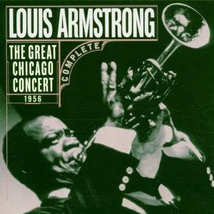 Louis Armstrong - The Great Chicago Concert 1956 (Complete) - Zortam Music
