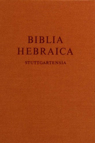 Biblia Hebraica Stuttgartensia (Critical Edition Based on the Masoretic Text), K. ELLIGER, W. RUDOLPH, A. ALT. O. EISENFELDT, P. KAHLE, R. KITTEL