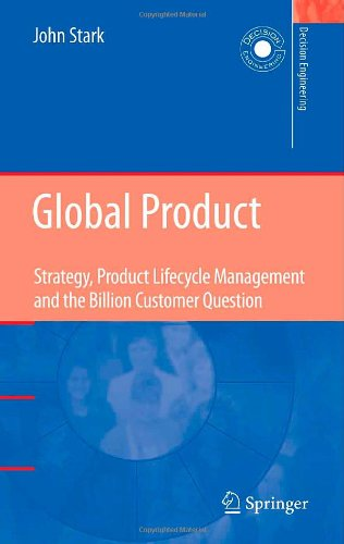 Global Product: Strategy, Product Lifecycle Management and the Billion Customer Question (Decision Engineering)