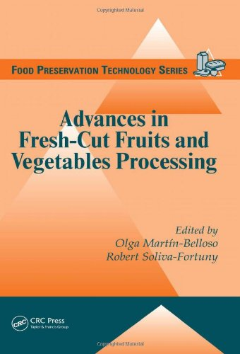 Advances In Fresh-Cut Fruits And Vegetables Processing (Food Preservation Technology)