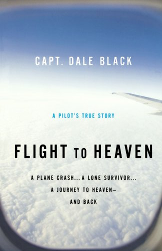 Flight To Heaven: A Plane Crash...A Lone Survivor...A Journey To Heaven--And Back front-553232