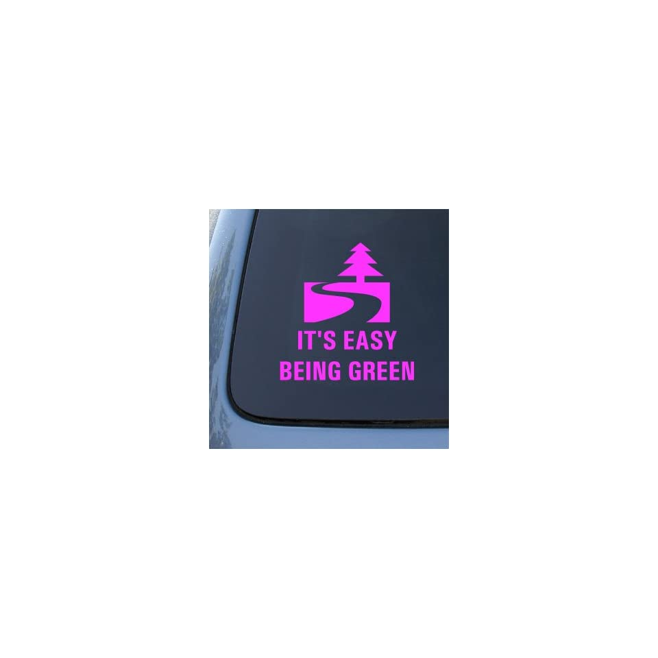 ITS EASY BEING GREEN   Recycle Conservation   Vinyl Car Decal Sticker #1779  Vinyl Color Pink