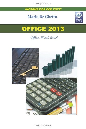 Office 2013: Office, Word, Excel (Informatica per tutti) (Italian Edition)
