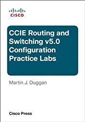Cisco CCIE Routing and Switching v5.0 Configuration Practice Labs (Practical Studies)