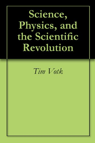 Science, Physics, And The Scientific Revolution