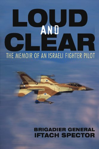 Loud and Clear: The Memoir of an Israeli Fighter Pilot: Iftach Spector: 9780760336304: Amazon.com: Books