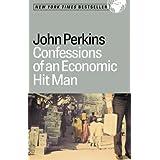 Confessions of an Economic Hit Man ~ John Perkins