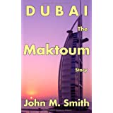 "Dubai The Maktoum Storyvon ""John M. Smith"""