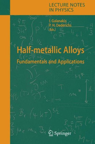 Half-Metallic Alloys: Fundamentals And Applications (Lecture Notes In Physics)