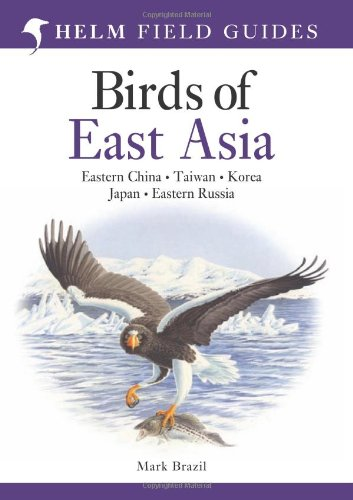 BIRDS OF EAST ASIA (HELM FIELD GD) ING (Helm Field Guides)