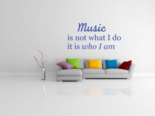 Music Is Not What I Do It Is Who I Am Decorative Wall Art Sticker 3 Sizes 30 Colours (Olympic Blue, Medium)