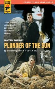 (PLUNDER OF THE SUN BY Dodge, David(Author))Plunder of the Sun[Mass Market paperback]Hard Crime Case(Publisher) (Plunder Of The Sun David Dodge compare prices)