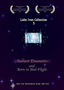 """Lake Ivan Collection 3: """"Radiant Emanators"""" and """"Born in Mid-flight"""""""