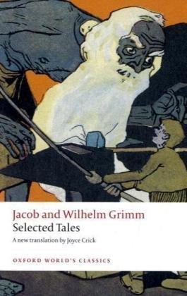 Selected Tales (Oxford World's Classics), Jacob Grimm, Wilhelm Grimm