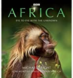 Africa Eye to Eye with the Unknown by Bright, Michael ( AUTHOR ) Dec-06-2012 Hardback Michael Bright