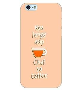 APPLE IPHONE6 S KYA LENGE AAP Back Cover by PRINTSWAG